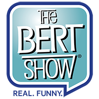 The Bert Show - Real. Funny.
